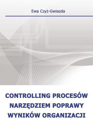Okładka książki/ebooka Controlling procesów narzędziem poprawy wyników organizacji