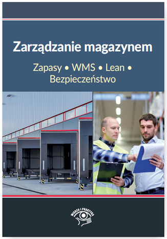 Okładka książki/ebooka Zarządzanie magazynem. Zapasy, WMS, Lean, Bezpieczeństwo