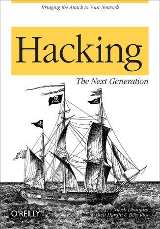 Okładka książki/ebooka Hacking: The Next Generation. The Next Generation