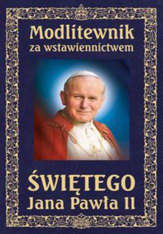 Okładka książki/ebooka Modlitewnik za wstawiennictwem Świętego Jana Pawła II. Oprawa twarda skóropodobna, wersja ekskluzywna