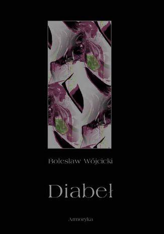 Okładka książki/ebooka Diabeł. Szkic monografii okultystycznej