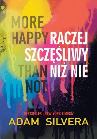 Okładka książki/ebooka More Happy Than Not Raczej szczęśliwy niż nie