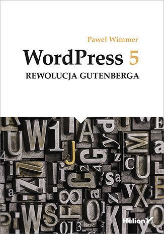 Okładka książki/ebooka WordPress 5. Rewolucja Gutenberga