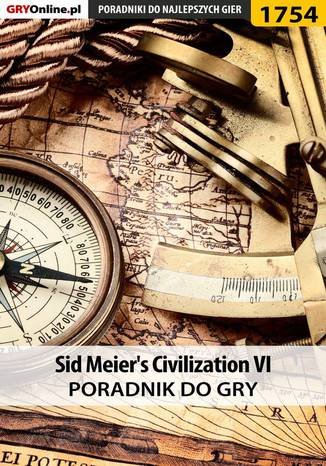 Okładka książki/ebooka Sid Meier's Civilization VI - poradnik do gry