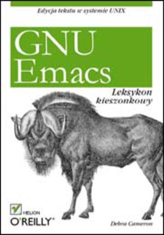 Okładka książki/ebooka GNU Emacs. Leksykon kieszonkowy