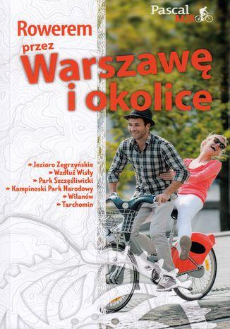 Okładka książki/ebooka Rowerem przez Warszawę i okolicę