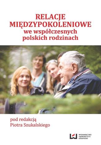 Okładka książki/ebooka Relacje międzypokoleniowe we współczesnych polskich rodzinach