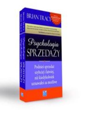 Okładka książki/ebooka Psychologia sprzedaży. Podnieś sprzedaż szybciej i łatwiej, niż kiedykolwiek uznawałeś za możliwe