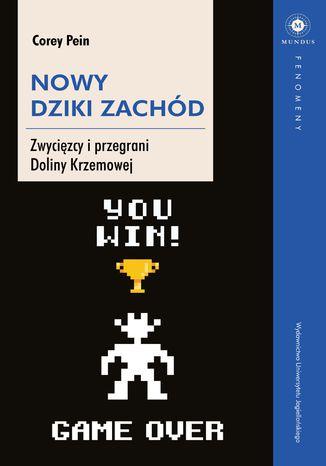 Okładka książki/ebooka Nowy Dziki Zachód. Zwycięzcy i przegrani Doliny Krzemowej