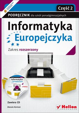 Okładka książki/ebooka Informatyka Europejczyka. Informatyka. Podręcznik dla szkół ponadgimnazjalnych. Zakres rozszerzony. Część 2 (Wydanie II)
