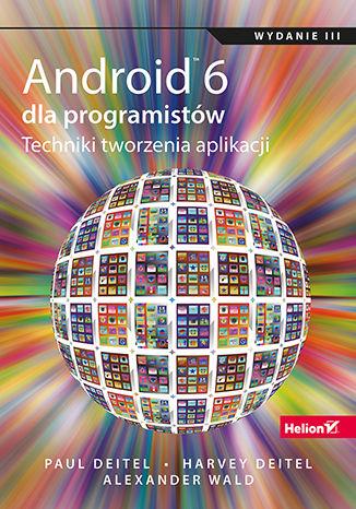 Okładka książki/ebooka Android 6 dla programistów. Techniki tworzenia aplikacji. Wydanie III