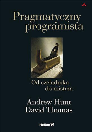 Okładka książki/ebooka Pragmatyczny programista. Od czeladnika do mistrza