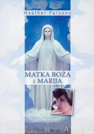 Okładka książki/ebooka Matka Boża i Marija