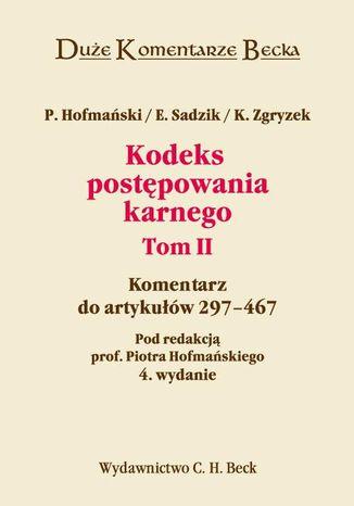 Okładka książki/ebooka Kodeks postępowania karnego. Komentarz do artykułów 297-467. Tom II