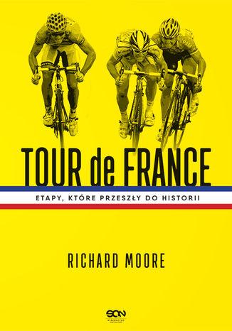 Okładka książki/ebooka Tour de France. Etapy, które przeszły do historii
