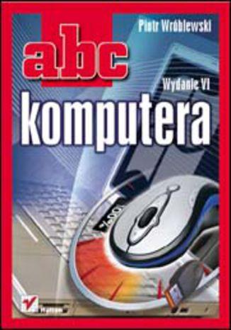 Okładka książki/ebooka ABC komputera. Wydanie VI