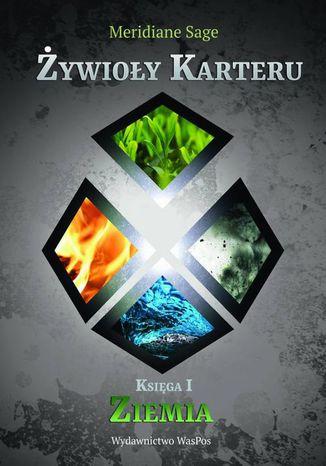 Okładka książki/ebooka Żywioły Karteru. Księga 1 Ziemia. Tom 1