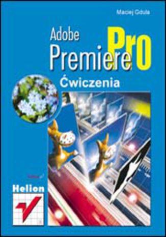 Okładka książki/ebooka Adobe Premiere Pro. Ćwiczenia
