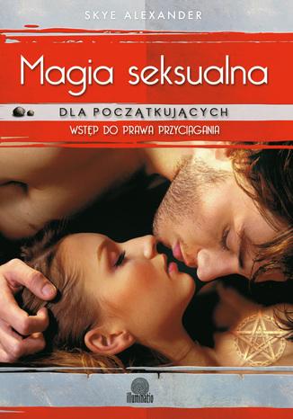 Okładka książki/ebooka Magia seksualna dla początkujących