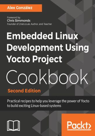 Okładka książki/ebooka Embedded Linux Development Using Yocto Project Cookbook - Second Edition
