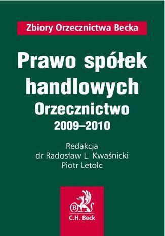 Okładka książki/ebooka Prawo spółek handlowych Orzecznictwo 2009-2010