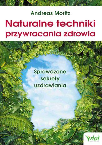 Okładka książki/ebooka Naturalne techniki przywracania zdrowia