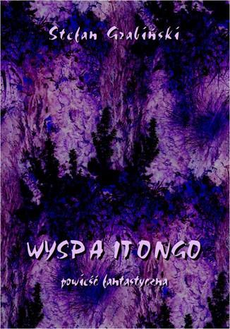 Okładka książki/ebooka Wyspa Itongo. Powieść fantastyczna