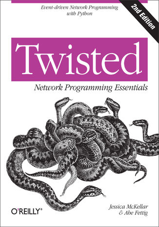 Okładka książki/ebooka Twisted Network Programming Essentials. Event-driven Network Programming with Python. 2nd Edition