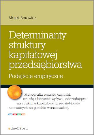 Okładka książki/ebooka Determinanty struktury kapitałowej przedsiębiorstwa