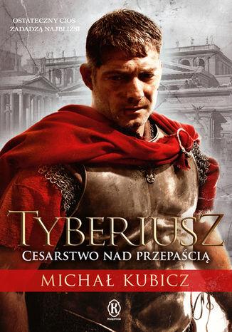 Okładka książki/ebooka Tyberiusz. Cesarstwo nad przepaścią