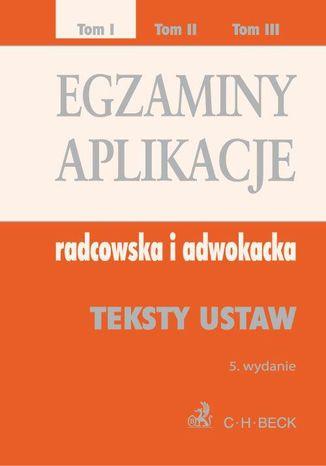 Okładka książki/ebooka Egzaminy. Aplikacje radcowska i adwokacka. Tom 1