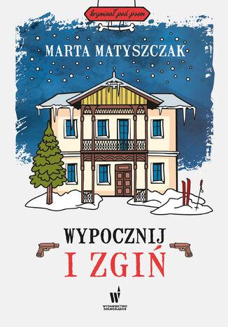 Okładka książki/ebooka Kryminał pod psem (#7). Wypocznij i zgiń