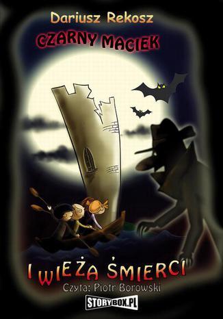 Okładka książki/ebooka Czarny Maciek i wieża śmierci