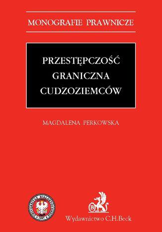 Okładka książki/ebooka Przestępczość graniczna cudzoziemców