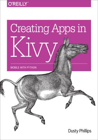 Okładka książki Creating Apps in Kivy