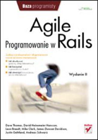 Okładka książki/ebooka Agile. Programowanie w Rails. Wydanie II