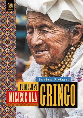 Okładka książki/ebooka To nie jest miejsce dla gringo