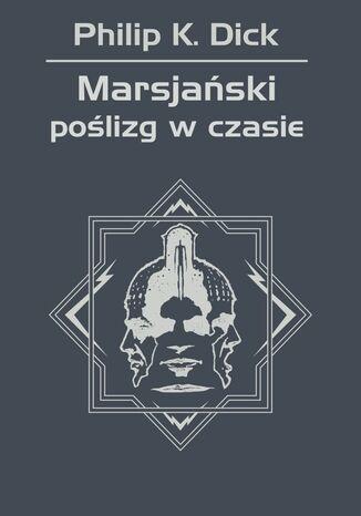 Okładka książki/ebooka Marsjański poślizg w czasie