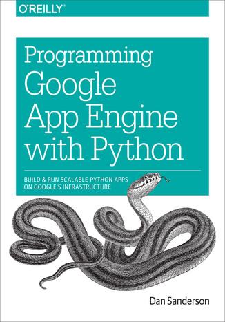 Okładka książki/ebooka Programming Google App Engine with Python. Build and Run Scalable Python Apps on Google's Infrastructure