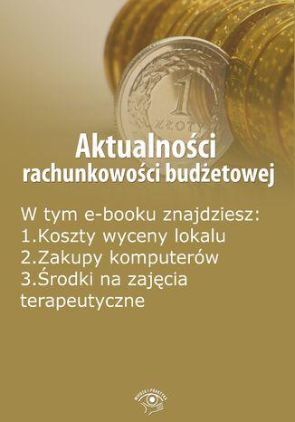 Okładka książki/ebooka Aktualności rachunkowości budżetowej, wydanie czerwiec 2014 r
