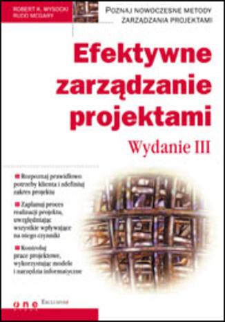 Okładka książki Efektywne zarządzanie projektami. Wydanie III