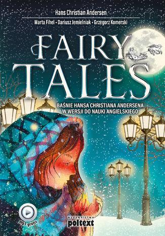 Okładka książki/ebooka Fairy Tales. Baśnie Hansa Christiana Andersena w wersji do nauki angielskiego