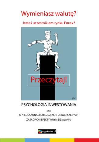 Okładka książki/ebooka Psychologia inwestowania, czyli o niedoskonałych ludziach