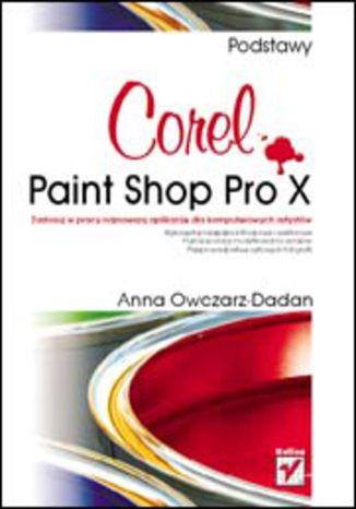 Okładka książki/ebooka Corel Paint Shop Pro X. Podstawy