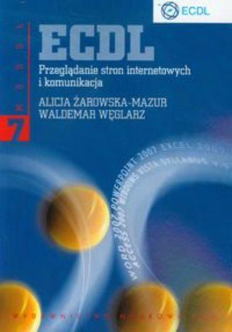 Okładka książki ECDL Moduł 7 Przeglądanie stron internetowych i komunikacja