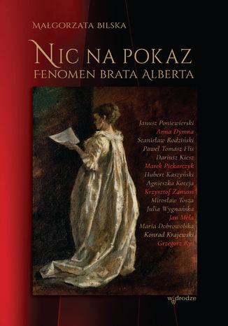 Okładka książki/ebooka Nic na pokaz. Fenomen Brata Alberta