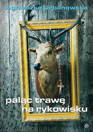 Okładka książki/ebooka Paląc trawę na rykowisku