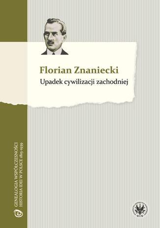 Okładka książki/ebooka Upadek cywilizacji zachodniej