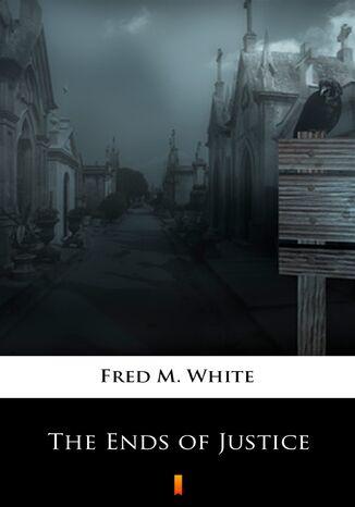 Okładka książki/ebooka The Ends of Justice