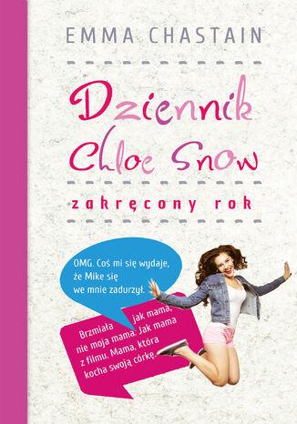 Okładka książki/ebooka Dziennik Chloe Snow: Zakręcony rok